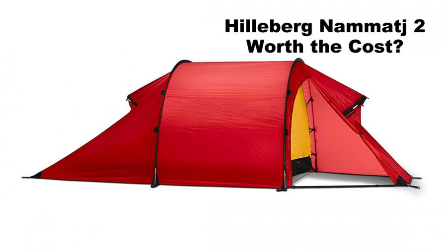 Worth the Cost? - Hilleberg Nammatj 2 - Real World Review
