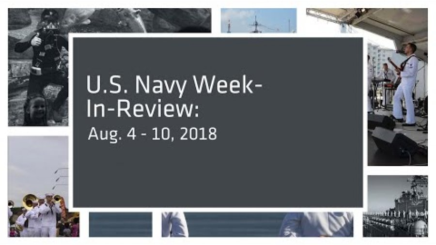 U.S. Navy Week-In-Review: Aug. 4-10, 2018