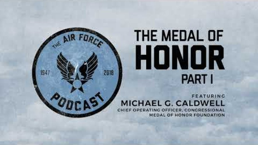 The Air Force Podcast – Medal of Honor Pt. 01 feat. Michael Caldwell