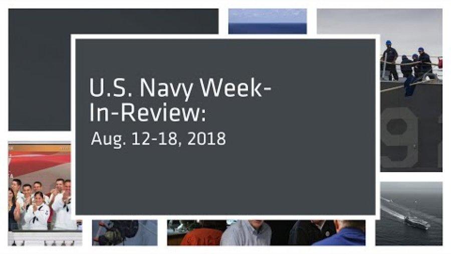 U.S. Navy Week-In-Review: Aug. 12-18, 2018