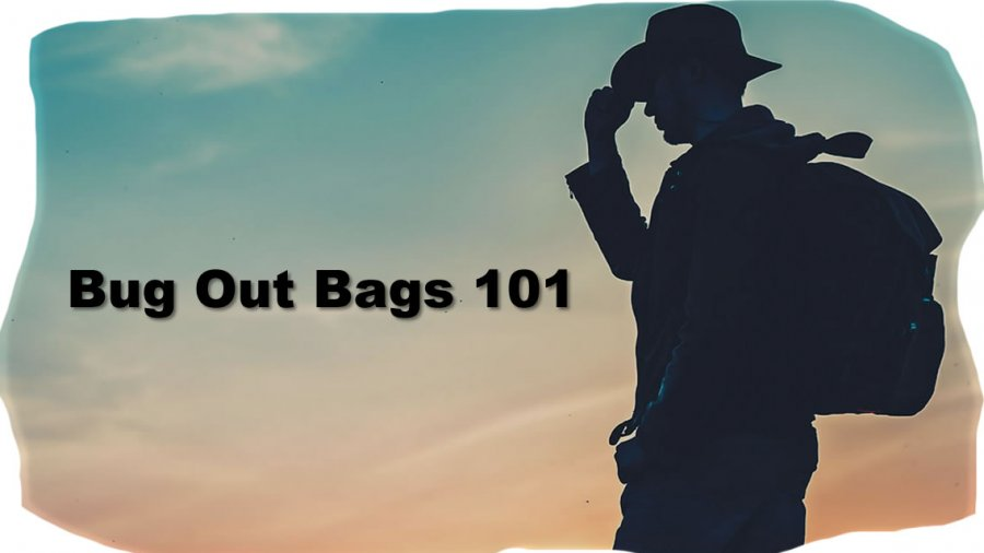 Bug Out Bags 101
